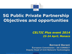 5G PPP, Objectives and Opportunities - Celtic-Plus