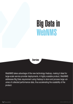 WebNMS takes advantage of the new technology Hadoop