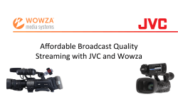 Affordable Broadcast Quality Streaming with JVC and Wowza