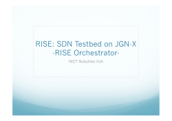 RISE: SDN Testbed on JGN-X -RISE Orchestrator-