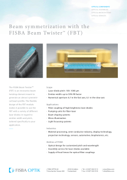 Beam symmetrization with the FISBA Beam Twister™ (FBT)