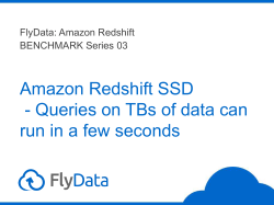 Amazon Redshift SSD - Queries on TBs of data can run in a few