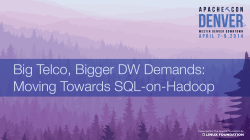 Big Telco, Bigger DW Demands: Moving Towards SQL-on