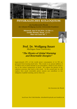 PHYSIKALISCHES KOLLOQUIUM Prof. Dr. Wolfgang Bauer