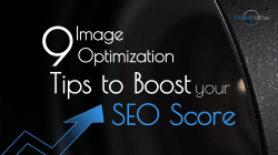 9 Image Optimization Tips to Boost your SEO Score