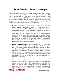 A Small Member: Some Advantages
